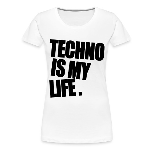 techno is my life 5 - Frauen Premium T-Shirt