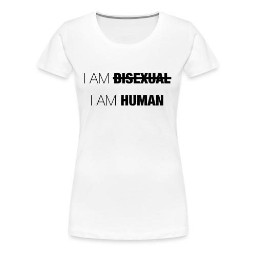 I AM BISEXUAL - I AM HUMAN - Women's Premium T-Shirt