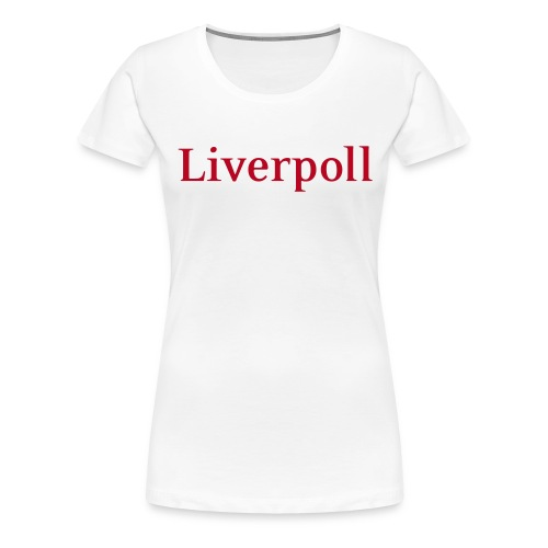 liverpoll - Frauen Premium T-Shirt