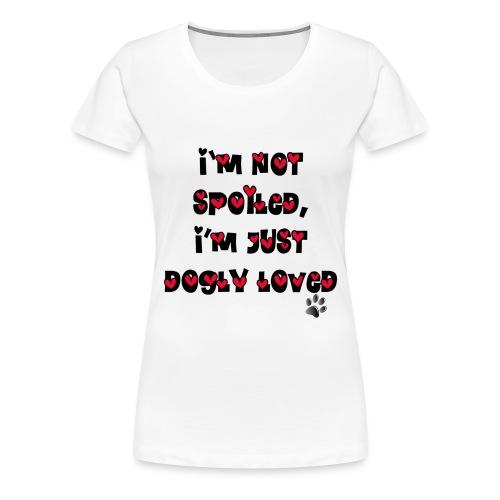 spoiled1 - T-shirt Premium Femme