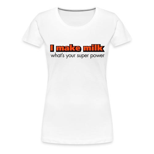 makemilk - Vrouwen Premium T-shirt