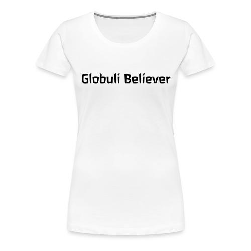 Globuli Believer - Frauen Premium T-Shirt