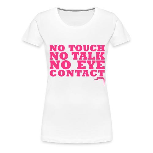 notouchtshirtkleincs2 - Vrouwen Premium T-shirt
