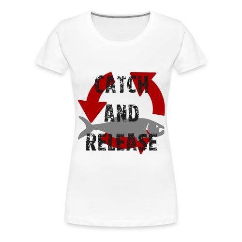 catch and release - Frauen Premium T-Shirt