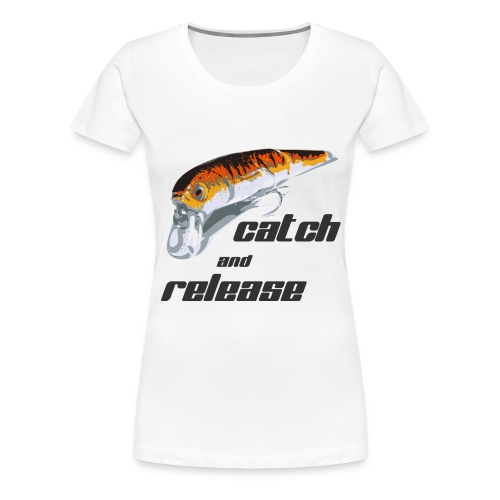 catch & release - Frauen Premium T-Shirt
