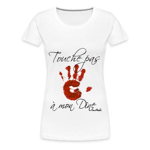 Basic homme Touche pas à mon dîne - T-shirt Premium Femme