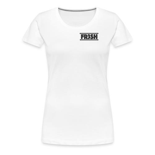 Fr3sh - Vrouwen Premium T-shirt