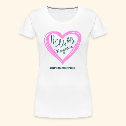 CLUB DELLE RAGAZZE - Maglietta Premium da donna