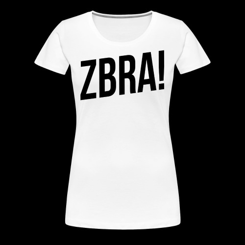 ZBRA! - T-shirt Premium Femme