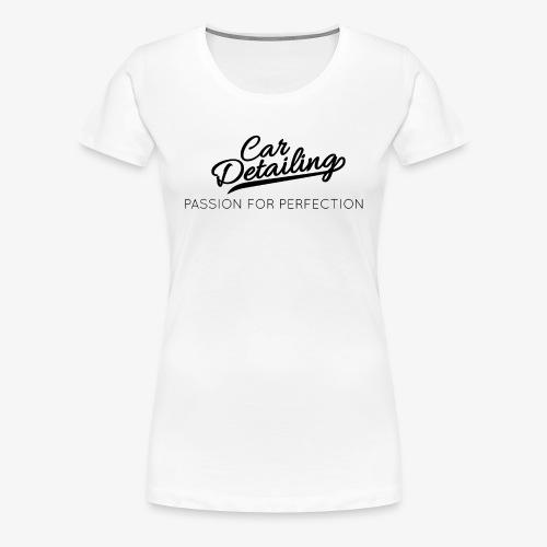 Passion for perfection - Women's Premium T-Shirt