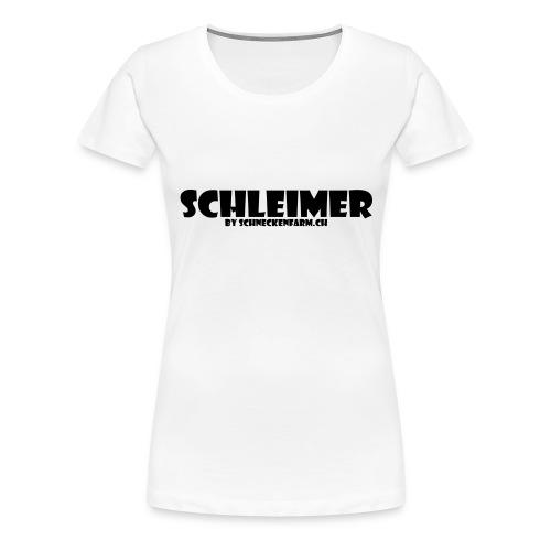 Schleimer - Frauen Premium T-Shirt