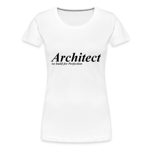Architect - Women's Premium T-Shirt
