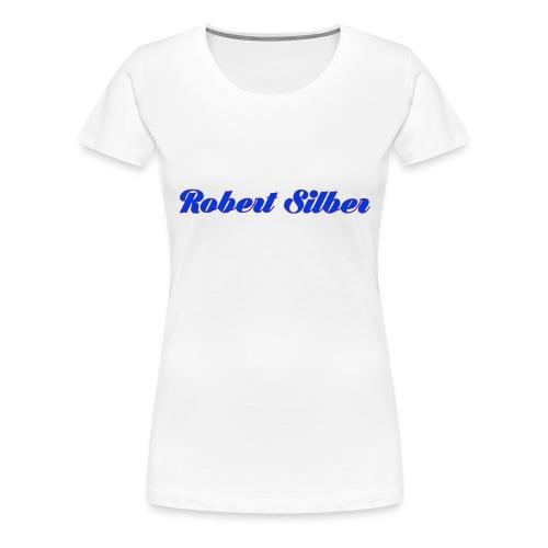 Robert Silber - Frauen Premium T-Shirt