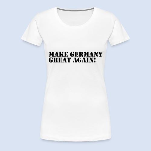 Make Germany Great Again - Donald Trump Design - Frauen Premium T-Shirt