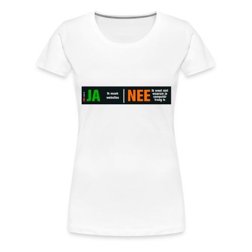 Ja ik maak websites - Vrouwen Premium T-shirt