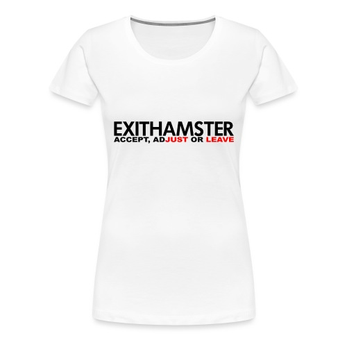 EXITHAMSTER JUST LEAVE png - Women's Premium T-Shirt