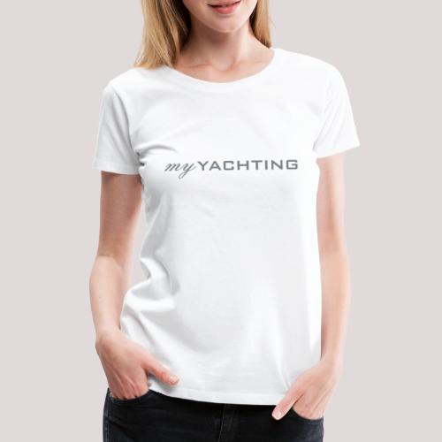 MyYachting - Frauen Premium T-Shirt