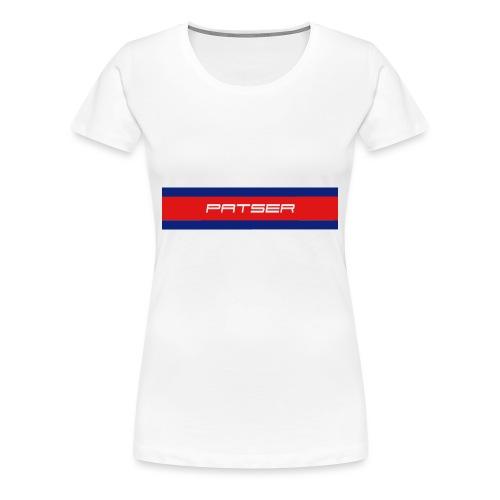 PATSER - Vrouwen Premium T-shirt