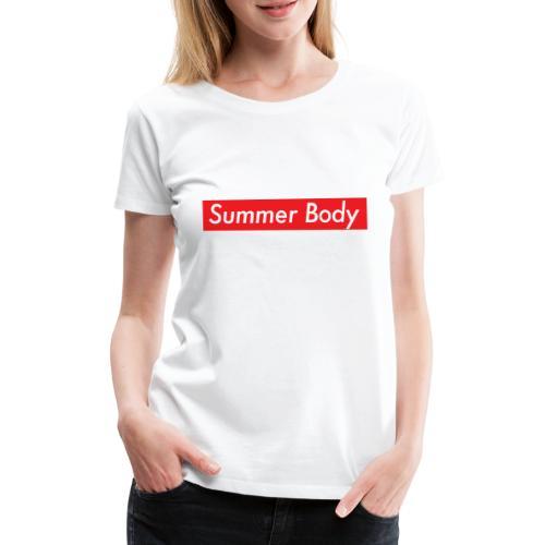 Summer Body - T-shirt Premium Femme