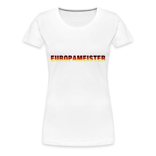 Europameister - Frauen Premium T-Shirt
