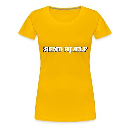SEND HJÆLP T-shirt - Dame premium T-shirt