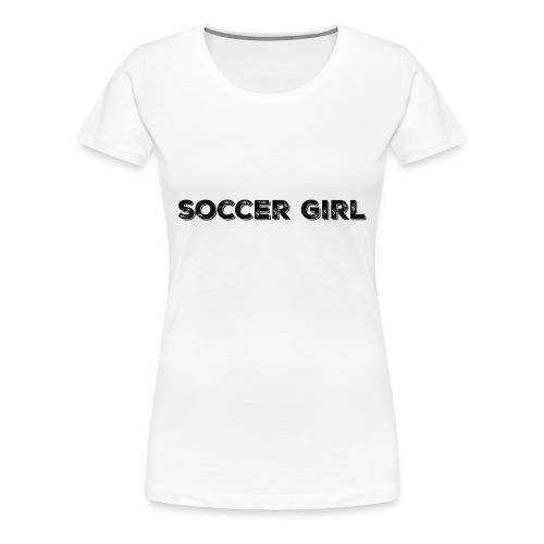 SOCCER GIRL LOGO SHIRT - Women's Premium T-Shirt