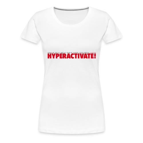 Hyperactivate - Premium-T-shirt dam