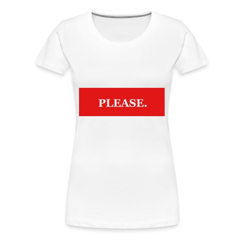 Please - Premium-T-shirt dam