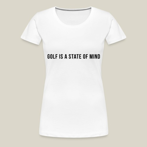 golf is a state of mind - Maglietta Premium da donna