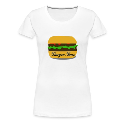 Burger Time - T-shirt Premium Femme