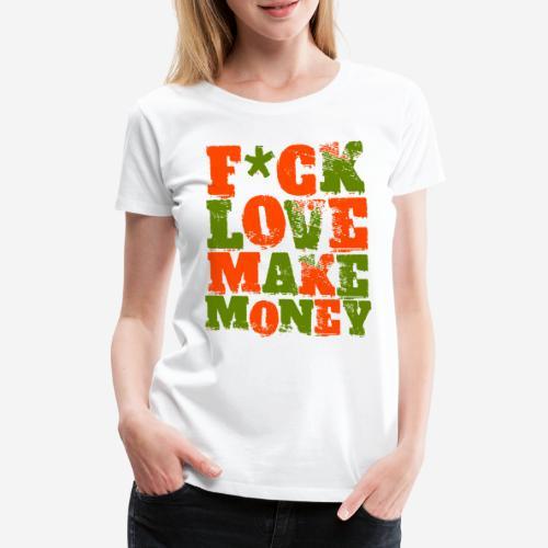 love make money - Frauen Premium T-Shirt