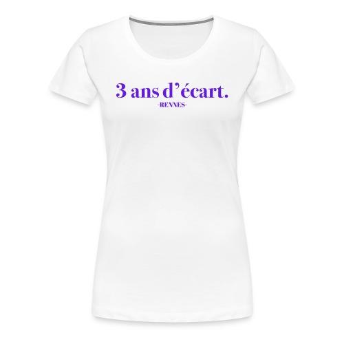 3 Ans D'écart - Nom & Localisation - T-shirt Premium Femme