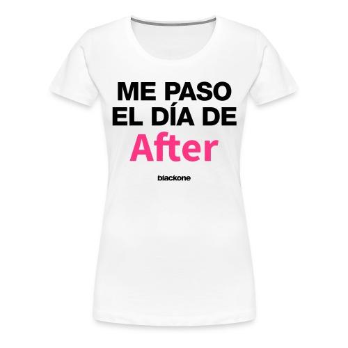 Camiseta Dia de After - Camiseta premium mujer