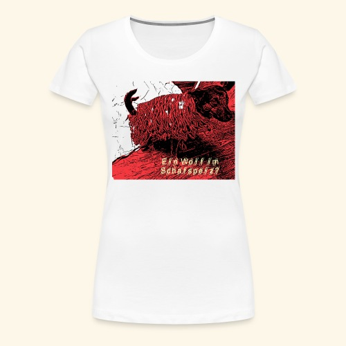 Der Wolf im Schafspelz - Frauen Premium T-Shirt