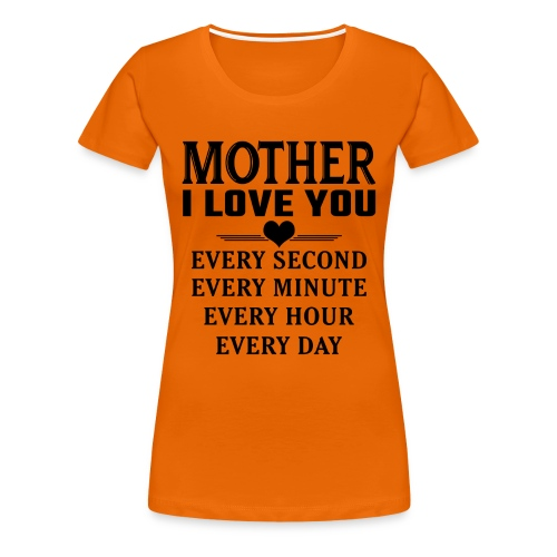 I Love You Mother - Women's Premium T-Shirt