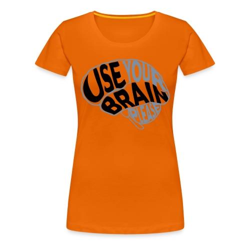 Use your brain - Maglietta Premium da donna
