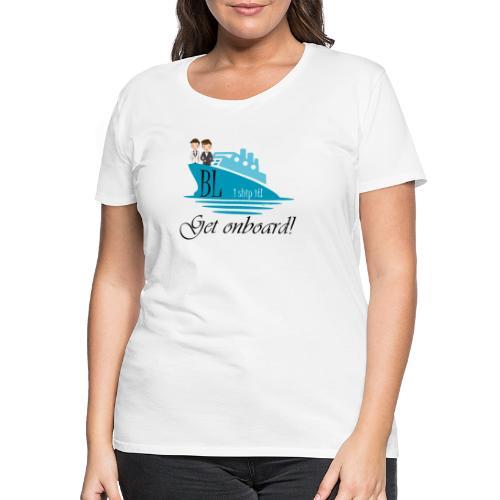 BL Ship - Women's Premium T-Shirt