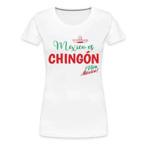 Mexico es Chingón - Camiseta premium mujer