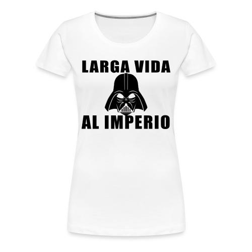 LARGA VIDA AL IMPERIO - Camiseta premium mujer
