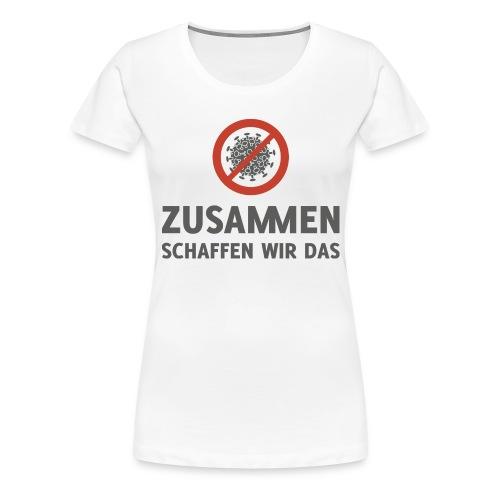 Corona Virus zusammen schaffen wir das - Frauen Premium T-Shirt