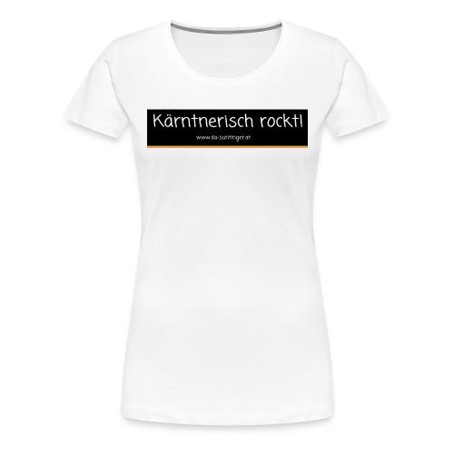 Kärntnerisch rockt - Frauen Premium T-Shirt