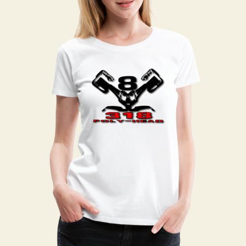318p v8 - Dame premium T-shirt