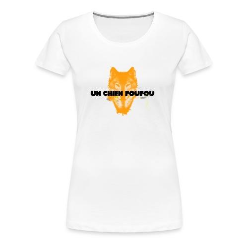 Un Chien FouFou - T-shirt Premium Femme
