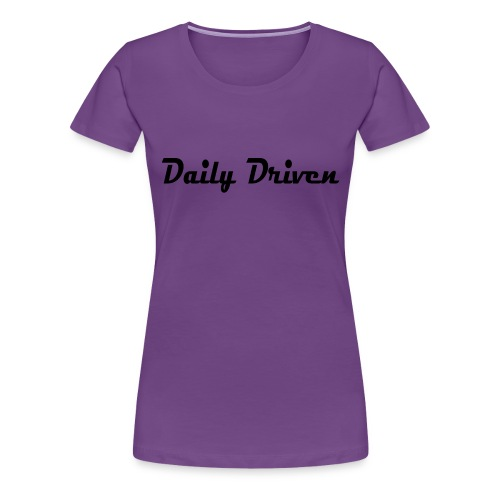Daily Driven Shirt - Vrouwen Premium T-shirt