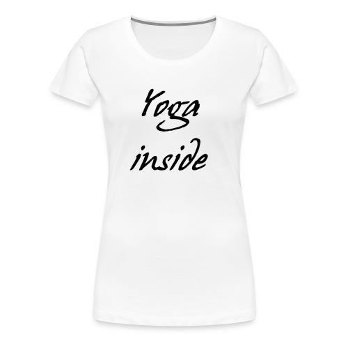 yoga inside - Frauen Premium T-Shirt