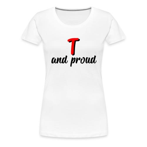 T and proud - Maglietta Premium da donna