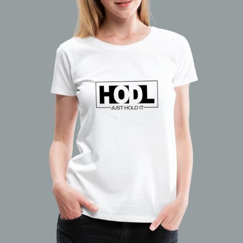 Just HOLD It - Camiseta premium mujer