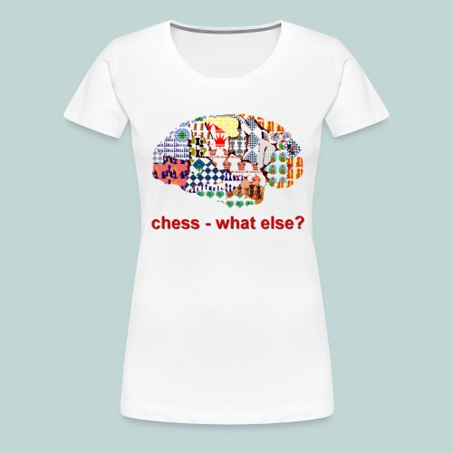 chess_what_else - Frauen Premium T-Shirt