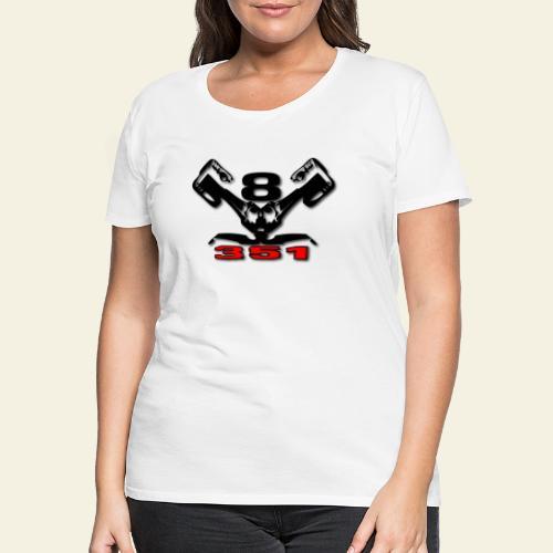 351 v8 - Dame premium T-shirt