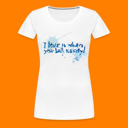 talk nerdy - Women's Premium T-Shirt